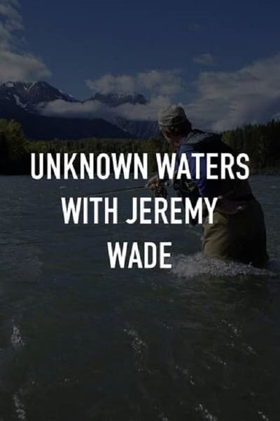 Unknown Waters With Jeremy Wade S01E01 720p HEVC x265-MeGusta